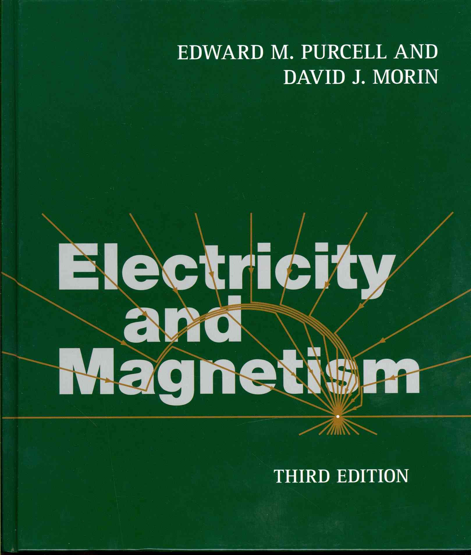 Electricity and Magnetism By Purcell, Edward M./ Morin, David J.